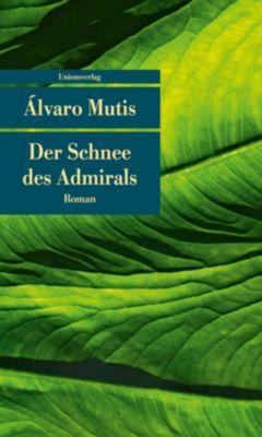 Der Schnee des Admirals - Alvaro Mutis |