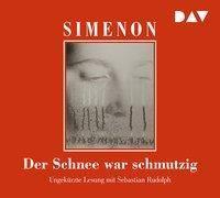 Der Schnee war schmutzig, 6 Audio-CDs, Georges Simenon