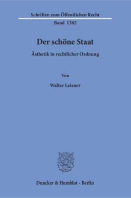Der schöne Staat, Walter Leisner