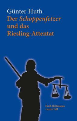 Der Schoppenfetzer und das Riesling-Attentat, Günter Huth