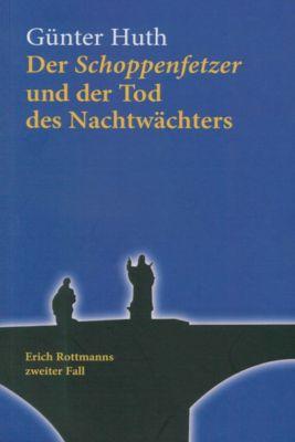 Der Schoppenfetzer und der Tod des Nachtwächters, Günter Huth