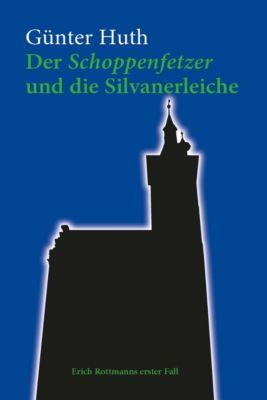 Der Schoppenfetzer und die Silvanerleiche, Günter Huth