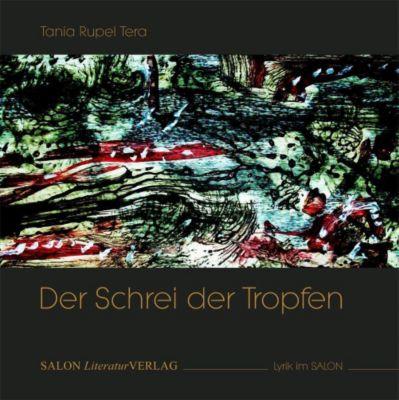 Der Schrei der Tropfen - Tania Rupel Tera  