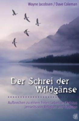 Der Schrei der Wildgänse, Wayne Jacobsen, Dave Coleman