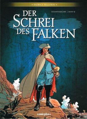 Der Schrei des Falken, Gesamtausgabe - Patrice Pellerin |