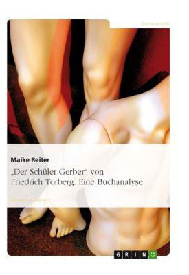 Der Schüler Gerber von Friedrich Torberg. Eine Buchanalyse, Maike Reiter