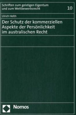Der Schutz der kommerziellen Aspekte der Persönlichkeit im australischen Recht, Ulrich Helth