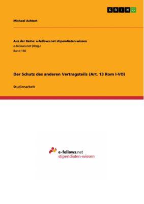 Der Schutz des anderen Vertragsteils (Art. 13 Rom I-VO), Michael Achtert