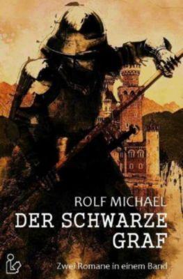 DER SCHWARZE GRAF - Rolf Michael |