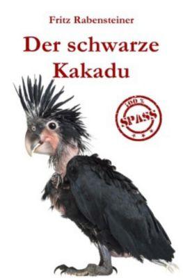 Der schwarze Kakadu - Fritz Rabensteiner |