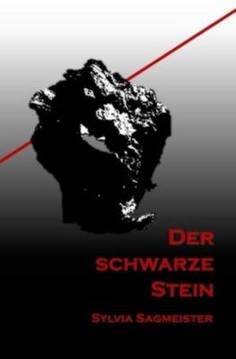 Der schwarze Stein - Sylvia Sagmeister |