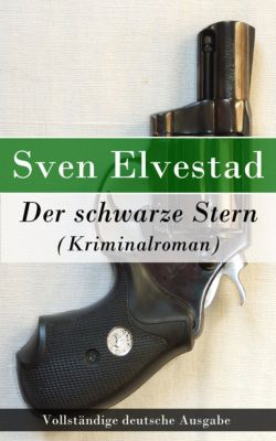 der schwarze stern kriminalroman vollst ndige deutsche ausgabe ebook. Black Bedroom Furniture Sets. Home Design Ideas