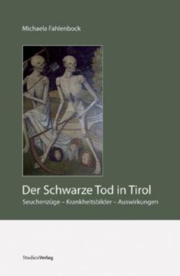 Der schwarze Tod in Tirol und seine Auswirkungen, Michaela Fahlenbock