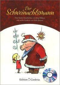 Der Schweinachtsmann, m. Audio-CD, Jörg Hilbert