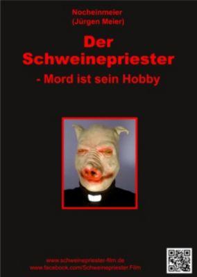Der Schweinepriester - Mord ist sein Hobby, Jürgen Meier