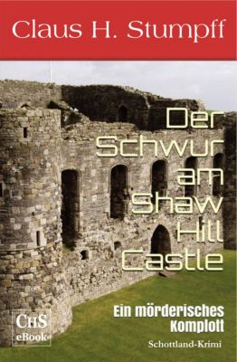 Der Schwur am Shaw Hill Castle, Claus H. Stumpff
