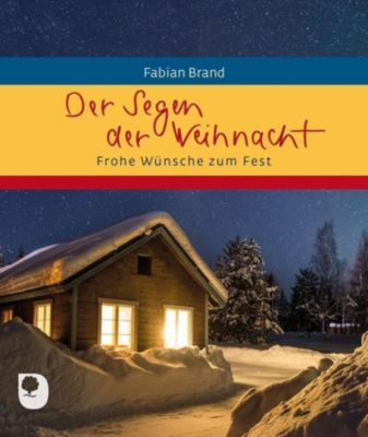 Der Segen der Weihnacht - Fabian Brand |