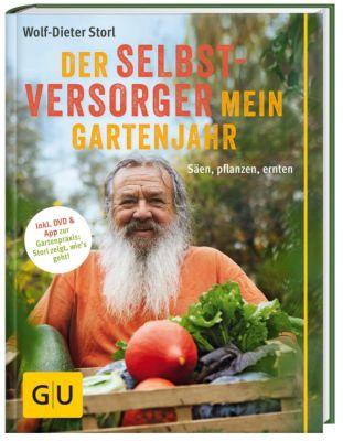 Der Selbstversorger: Mein Gartenjahr, m. DVD, Wolf-Dieter Storl