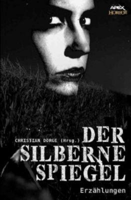 DER SILBERNE SPIEGEL - Christian Dörge |