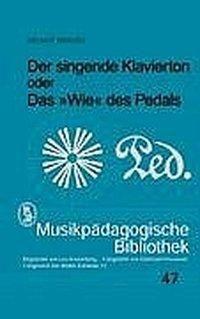 Der singende Klavierton oder das 'Wie' des Pedals, Helmut Brauss