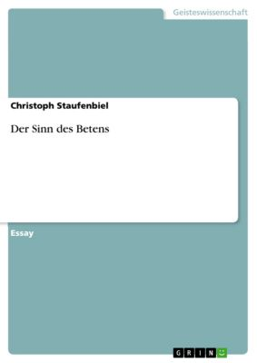 Der Sinn des Betens, Christoph Staufenbiel
