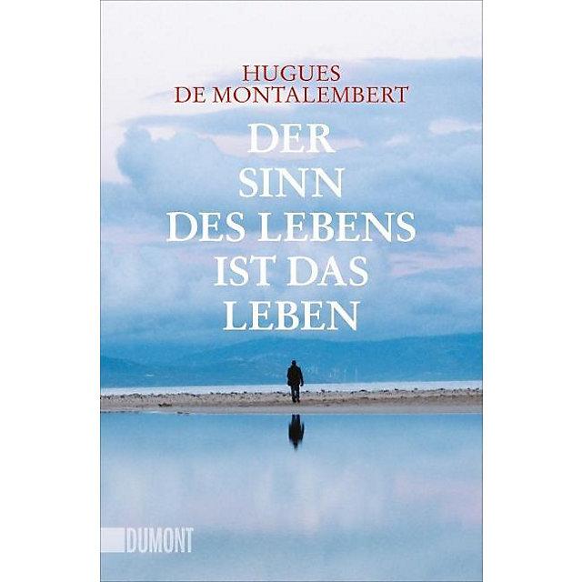 Der Sinn des Lebens ist das Leben Buch bei Weltbild.ch