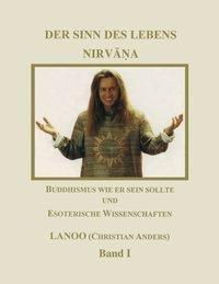 Der Sinn des Lebens - Nirvana Band 1, Christian Anders