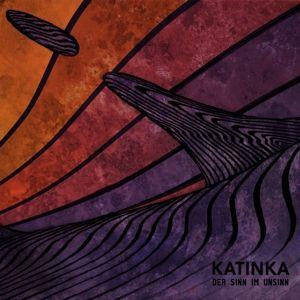 Der Sinn Im Unsinn, Katinka
