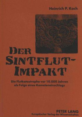 Der Sintflut-Impakt, Heinrich P. Koch