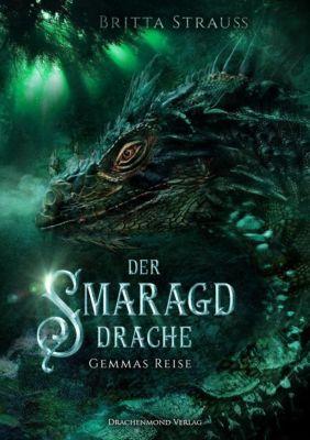 Der Smaragddrache - Gemmas Reise - Britta Strauß |