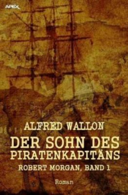 DER SOHN DES PIRATENKAPITÄNS - Alfred Wallon pdf epub