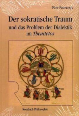 Der sokratische Traum und das Problem der Dialektik im Theaitetos, Piotr Pasterczyk