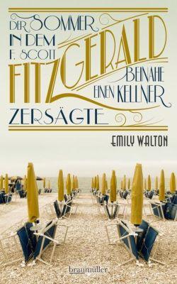 Der Sommer, in dem F. Scott Fitzgerald beinahe einen Kellner zersägte - Emily Walton pdf epub