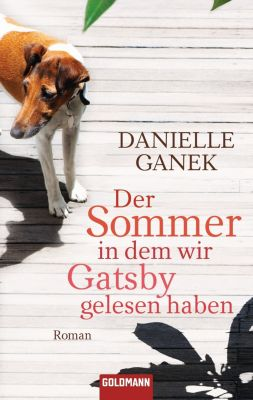Der Sommer, in dem wir Gatsby gelesen haben, Danielle Ganek