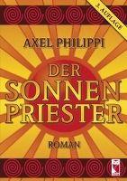Der Sonnenpriester - Axel Philippi pdf epub