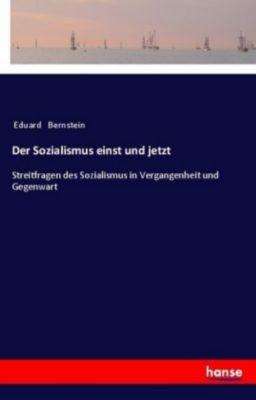 Der Sozialismus einst und jetzt - Eduard Bernstein pdf epub