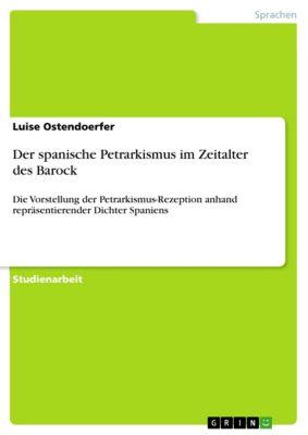 Der spanische Petrarkismus im Zeitalter des Barock, Luise Ostendoerfer