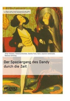 Der Spaziergang des Dandy durch die Zeit, Antje Schöne, Sandra Folie, Hans-Joachim Schönwald, Stefanie Breitzke, Ramona Schilling