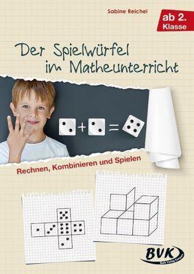Der Spielwürfel im Matheunterricht, Sabine Reichel