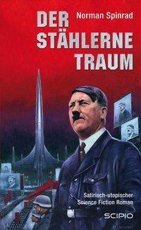 Der stählerne Traum, Norman Spinrad