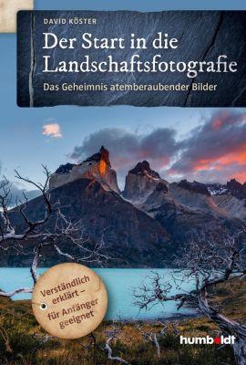 Der Start in die Landschaftsfotografie - David Köster |
