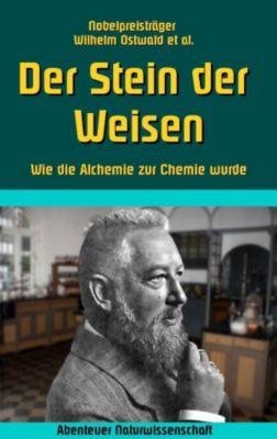 Der Stein der Weisen, Wilhelm Ostwald