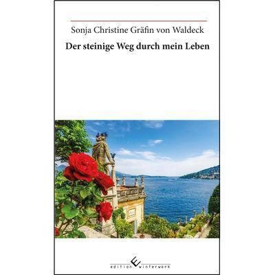 Der steinige Weg durch mein Leben - Sonja Christine Gräfin von Waldeck  