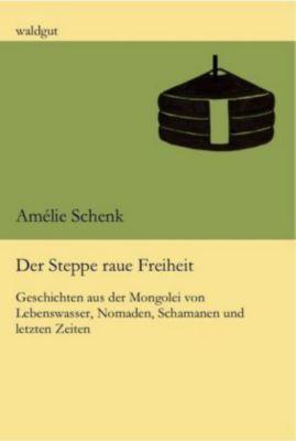 Der Steppe raue Freiheit - Amélie Schenk  