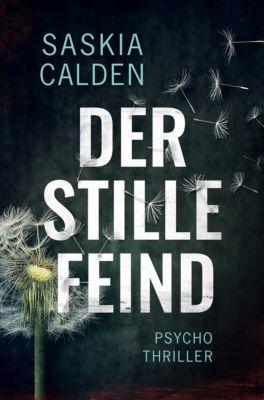 Der stille Feind, Saskia Calden
