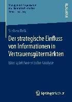 Der strategische Einfluss von Informationen in Vertrauensgütermärkten, Steffen Reik