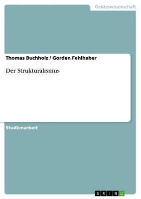 Der Strukturalismus, Thomas Buchholz, Gorden Fehlhaber