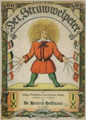 Der Struwwelpeter oder Lustige Geschichten und drollige Bilder (400. Auflage 1917), Heinrich Hoffmann
