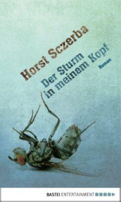 Der Sturm in meinem Kopf, Horst Sczerba