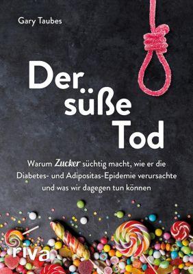 Der süße Tod - Gary Taubes pdf epub